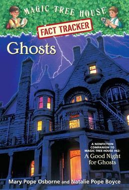 Ghosts: A Nonfiction Companion to Magic Tree House #42: A Good Night for Ghosts
