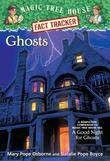 Magic Tree House Fact Tracker #20: Ghosts: A Nonfiction Companion to Magic Tree House #42: A Good Night for Ghosts