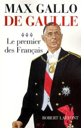De Gaulle : Le premier des Français - 1946 - 1962