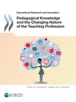 Pedagogical Knowledge and the Changing Nature of the Teaching Profession