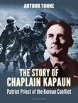 The Story of Chaplain Kapaun, Patriot Priest of the Korean Conflict