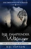 Ihr Dampfender Wikinger: Eine Übersinnliche Romanze