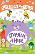 Super Happy Party Bears: Staying a Hive