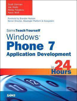 Sams Teach Yourself Windows Phone 7 Application Development in 24 Hours