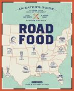 Roadfood, 10th Edition: An Eater's Guide to More Than 1,000 of the Best Local Hot Spots and Hidden Gems  Across America