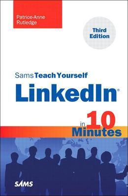 Sams Teach Yourself LinkedIn in 10 Minutes, 3/e