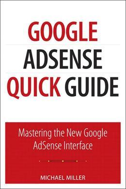 Google AdSense Quick Guide: Mastering the New Google AdSense Interface