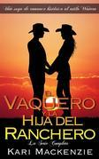 El Vaquero Y La Hija Del Ranchero: La Serie Completa