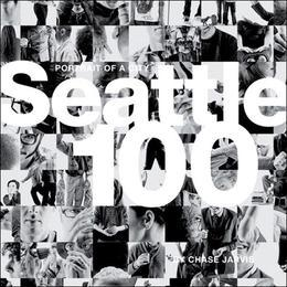 Seattle 100: Portrait of a City