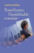 Ximeliyana, l'inoubliable cousine