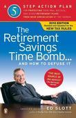 The Retirement Savings Time Bomb . . . and How to Defuse It: A Five-Step Action Plan for Protecting Your IRAs, 401(k)s, and Other RetirementPlans from