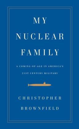 My Nuclear Family: A Coming-of-Age in America's Twenty-first Century Military