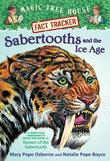 Magic Tree House Fact Tracker #12: Sabertooths and the Ice Age: A Nonfiction Companion to Magic Tree House #7: Sunset of the Sabertooth