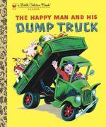 The Happy Man and His Dump Truck
