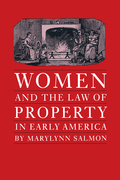 Women and the Law of Property in Early America