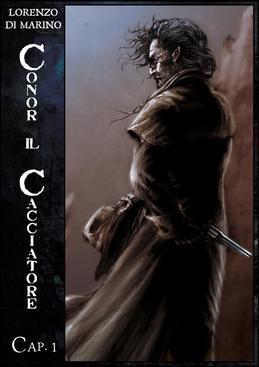 Conor il Cacciatore - Cap. 1