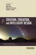 Four Views on Creation, Evolution, and Intelligent Design