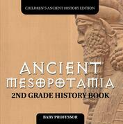 Ancient Mesopotamia: 2nd Grade History Book | Children's Ancient History Edition