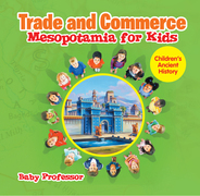 Trade and Commerce Mesopotamia for Kids   Children's Ancient History