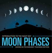 Moon Phases | Introduction to the Night Sky | Science & Technology Teaching Edition