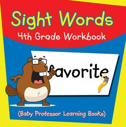 Sight Words 4th Grade Workbook (Baby Professor Learning Books)