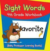 Sight Words 4th Grade Workbook (Baby Professor Learning Books)