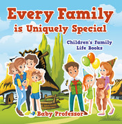 Every Family is Uniquely Special- Children's Family Life Books