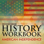 Second Grade History Workbook: American Independence