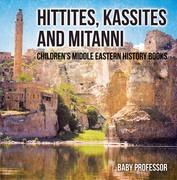Hittites, Kassites and Mitanni | Children's Middle Eastern History Books