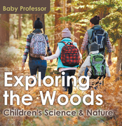 Exploring the Woods - Children's Science & Nature