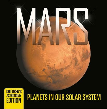 Mars: Planets in Our Solar System | Children's Astronomy Edition