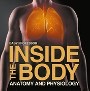 Inside the Body | Anatomy and Physiology