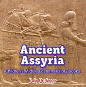 Ancient Assyria | Children's Middle Eastern History Books