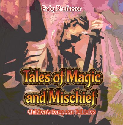 Tales of Magic and Mischief | Children's European Folktales