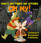 Giants and Fairies and Witches, Oh My! | Children's European Folktales
