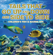 Tails That Go Up and Down and Side to Side | Children's Fish & Marine Life