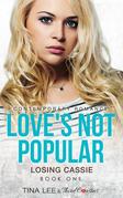 Love's Not Popular - Losing Cassie (Book 1) Contemporary Romance