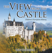 The View from the Castle | Children's European History