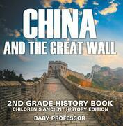 China and The Great Wall: 2nd Grade History Book | Children's Ancient History Edition