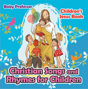 Christian Songs and Rhymes for Children | Children's Jesus Book