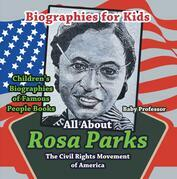 Biographies for Kids - All about Rosa Parks: The Civil Rights Movement of America - Children's Biographies of Famous People Books