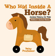 Who Hid Inside A Horse? Ancient History for Kids | Children's Ancient History