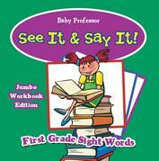 See It & Say It! Jumbo Workbook Edition | First Grade Sight Words