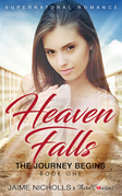 Heaven Falls - The Journey Begins (Book 1) Supernatural Romance
