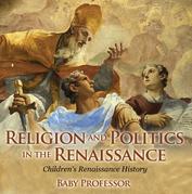 Religion and Politics in the Renaissance   Children's Renaissance History
