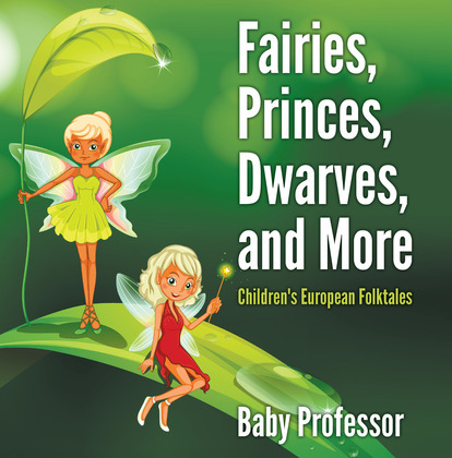 Fairies, Princes, Dwarves, and More | Children's European Folktales