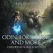 Odin, Loki, Thor, and More | Children's Norse Folktales
