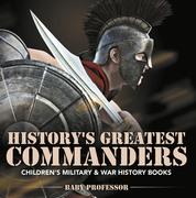 History's Greatest Commanders | Children's Military & War History Books