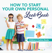 How to Start Your Own Personal Look Book | Children's Fashion Books