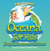 Oceans For Kids: People, Places and Cultures - Children Explore The World Books